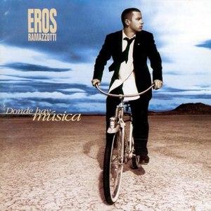Eros Ramazzotti альбом Donde Hay Musica