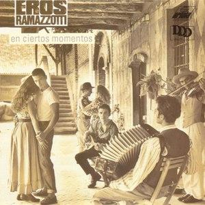 Eros Ramazzotti альбом En Ciertos Momentos