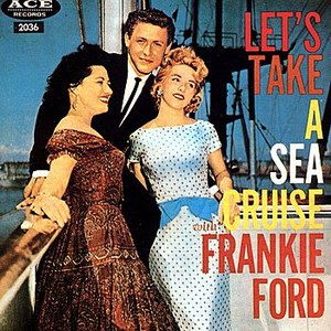 Frankie Ford альбом Let's Take A Sea Cruise With Frankie Ford