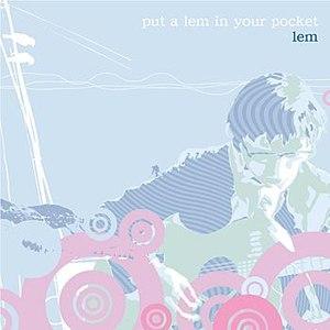 Lem альбом Put A Lem In Your Pocket