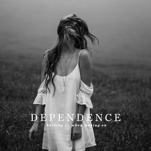 DEPENDENCE альбом Holding On When Moving On