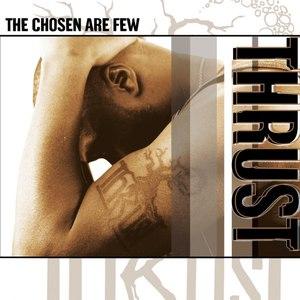 Thrust альбом The Chosen Are Few