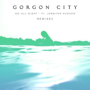 Альбом Gorgon City Go All Night (Remixes)