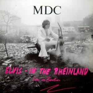 MDC альбом Elvis In The Rheinland: Live In Berlin