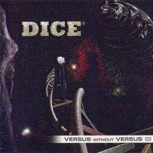 Dice альбом Versus Without Versus - End Part