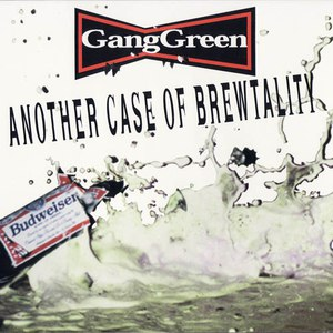 Gang Green альбом Another Case of Brewtality