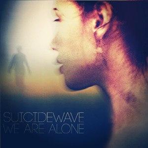 SUICIDEWΛVЕ альбом We Are Alone