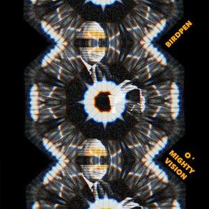 Birdpen альбом O' Mighty Vision