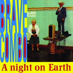 Brave Combo альбом A Night on Earth