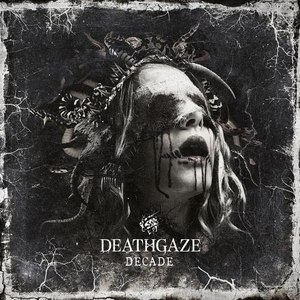 DEATHGAZE альбом DECADE