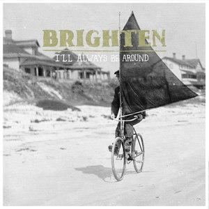Brighten альбом I'll Always Be Around