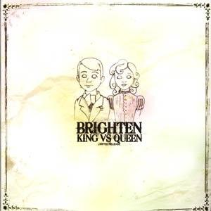 Brighten альбом King Vs. Queen