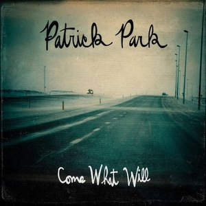 Patrick Park альбом Come What Will