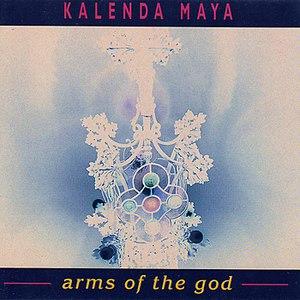 Kalenda Maya альбом Arms Of The God