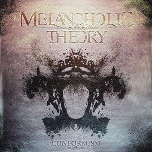 Melancholic Theory альбом Conformism
