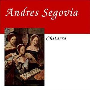 Andrés Segovia альбом Andres Segovia Guitar Recital
