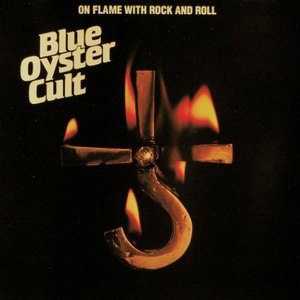Blue Öyster Cult альбом On Flame With Rock And Roll