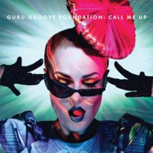 Guru Groove Foundation альбом Call Me Up