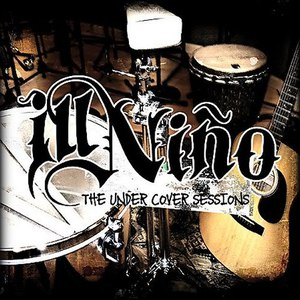 Ill Niño альбом The Undercover Sessions