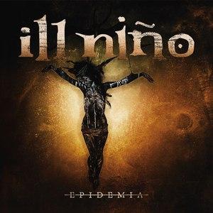 Ill Niño альбом Epidemia