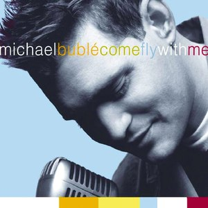 Michael Bublé альбом Come Fly With Me