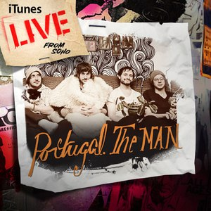 Portugal. The Man альбом iTunes Live From SoHo