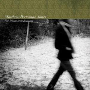 Matthew Perryman Jones альбом The Distance in Between