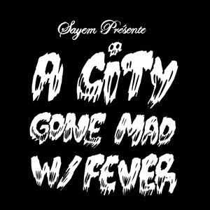 Sayem альбом A City Gone Mad W/ Fever