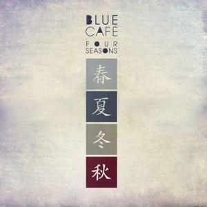 Blue Café альбом Four Seasons