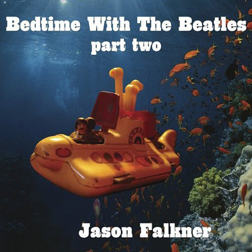 Jason Falkner альбом Bedtime With The Beatles Part 2