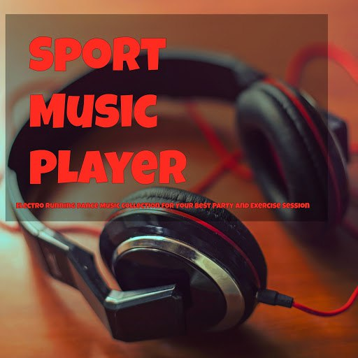 Minimal Techno альбом Sport Music Player – Electro Running Dance Music Collection for Your Best Party and Exercise Session