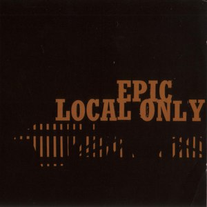 Epic альбом Local Only