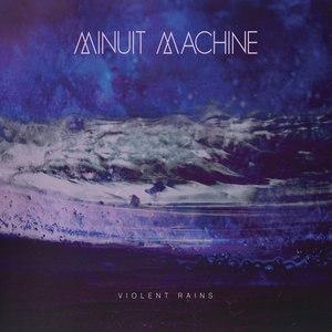 Minuit Machine альбом Violent Rains