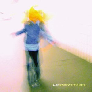 Aube альбом Reworks Stefano Gentile