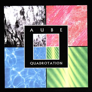 Aube альбом Quadrotation
