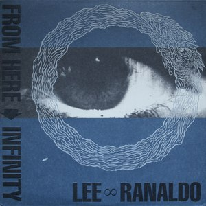 Lee Ranaldo альбом From Here To Infinity