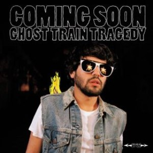 Coming Soon альбом Ghost Train Tragedy