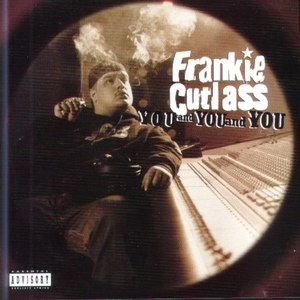 Frankie Cutlass альбом You and You and You