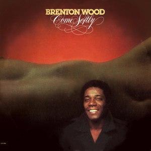 Brenton Wood альбом Come Softly