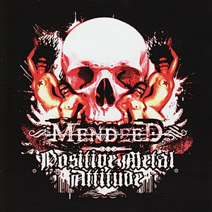 Mendeed альбом Positive Metal Attitude