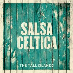 Salsa Celtica альбом The Tall Islands
