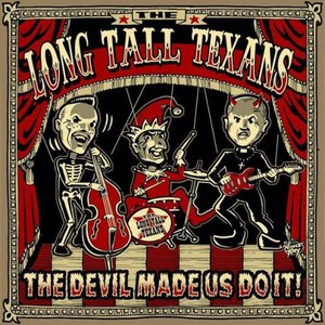 Long Tall Texans альбом The Devil Made Us Do It