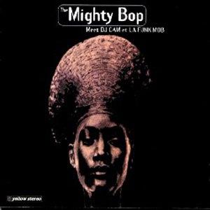 The Mighty Bop альбом Meet DJ Cam et La Funk Mob
