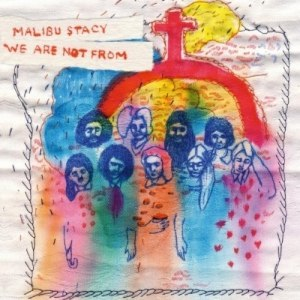 Malibu Stacy альбом We Are Not From