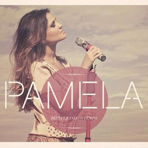Pamela альбом Recuperando o Tempo