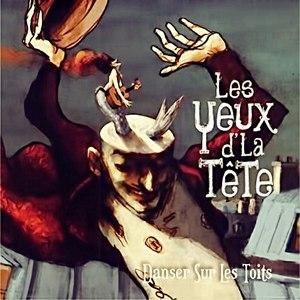 Les Yeux D'La Tête альбом Danser sur les toits