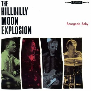 The Hillbilly Moon Explosion альбом Bourgeois Baby