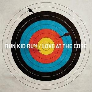 Run Kid Run альбом Love At The Core