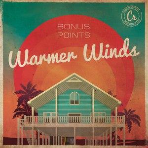 Bonus Points альбом Warmer Winds