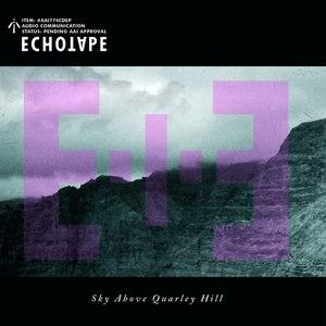 Echotape альбом Sky Above Quarley Hill